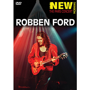 Robben Ford - New Morning: The Paris Concert (DVD)