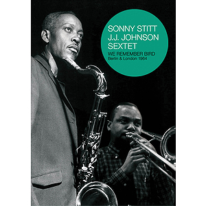 Sonny Stitt & JJ Johnson - We Remember Bird (DVD)