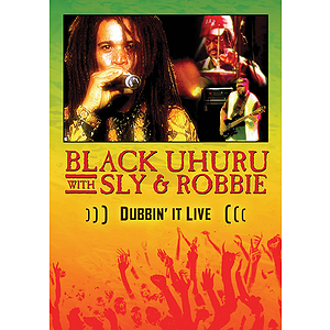 Black Uhuru with Sly and Robbie - Dubbin&#039; It Live (DVD)