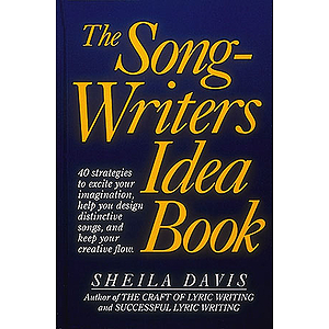The Songwriter&#039;s Idea Book