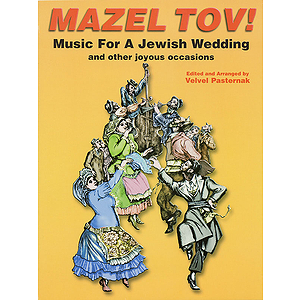 Mazel Tov! Music For A Jewish Wedding