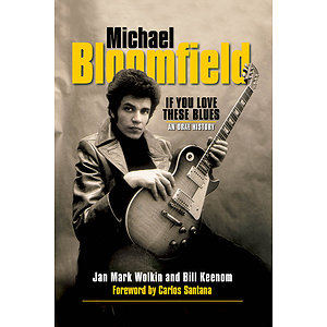 Michael Bloomfield - If You Love These Blues