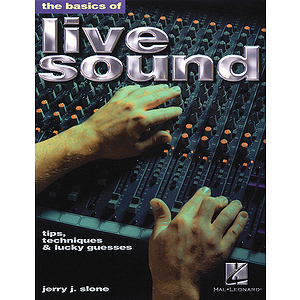 The Basics of Live Sound