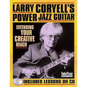 Larry Coryell&#039;s Power Jazz Guitar