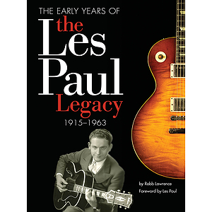 The Early Years of the Les Paul Legacy