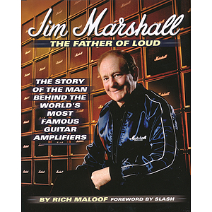 Jim Marshall - The Father of Loud