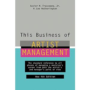 This Business of Artist Management - 4th Edition