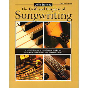 The Craft and Business of Songwriting - Third Edition