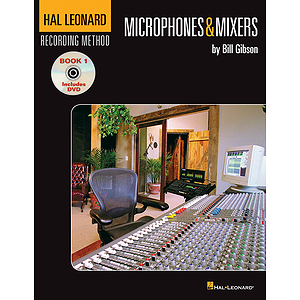 Hal Leonard Recording Method - Book One: Microphones & Mixers