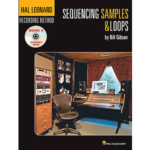 Hal Leonard Recording Method - Book 4: Sequencing Samples & Loops