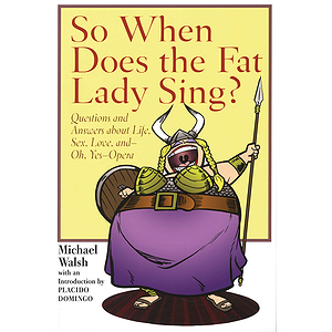 So When Does the Fat Lady Sing?