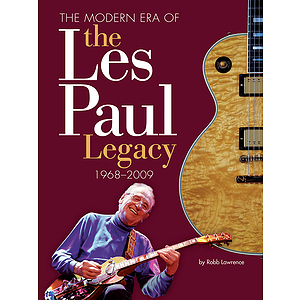 The Modern Era of the Les Paul Legacy