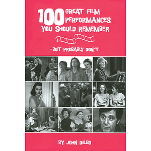 100 Great Film Performances You Should Remember - But Probably Don't