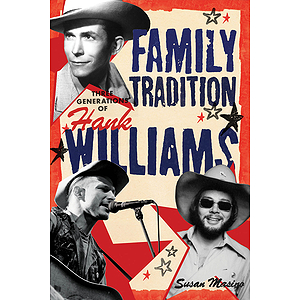 Family Tradition - Three Generations of Hank Williams