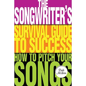 The Songwriter's Survival Guide to Success