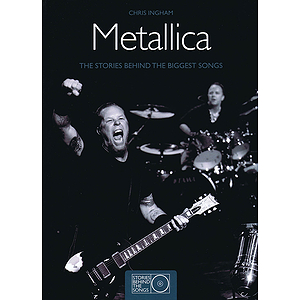 Metallica - The Stories Behind the Biggest Songs