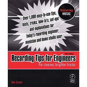 Recording Tips for Engineers - 3rd Edition