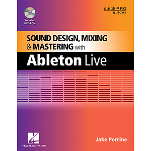 Sound Design, Mixing, & Mastering with Ableton Live (DVD)