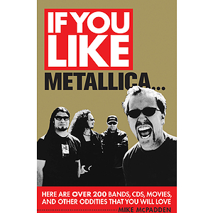 If You Like Metallica...