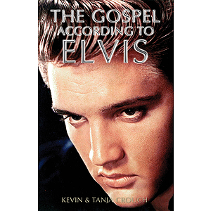 The Gospel According to Elvis