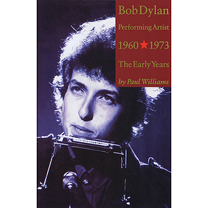 Bob Dylan - Performing Artist, Volume 1