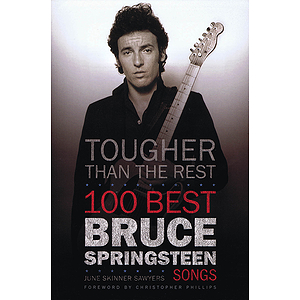 Tougher Than the Rest - 100 Best Bruce Springsteen Songs