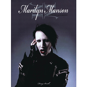 Marilyn Manson - The Unauthorized Biography
