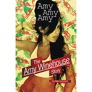 Amy, Amy, Amy - The Amy Winehouse Story