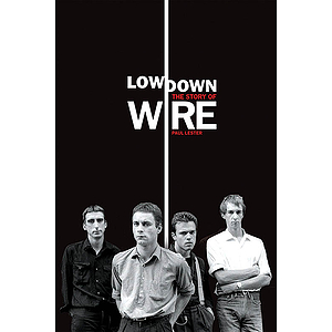 Lowdown - The Story of Wire