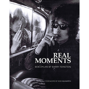 Real Moments -Photographs of Bob Dylan 1966-1974