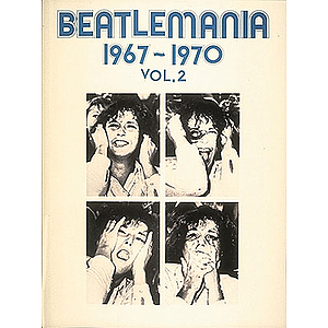 Beatlemania 1967-1970 (Vol2)