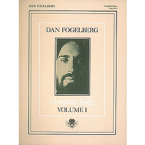 Dan Fogelberg - Complete Songs Volume 1
