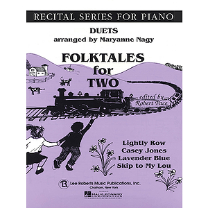 Duets, Blue (Book I) - Folk Tales For Two (Lightly Row, Casey Jones, Lavender Blue,