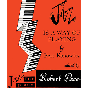 Jazz For Piano - Konowitz, Jazz Is A Way Of Playing