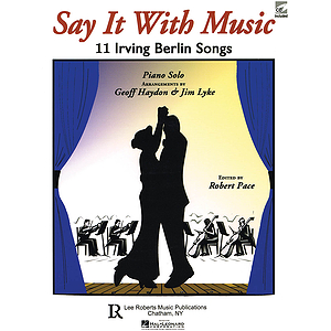 Say It with Music - 11 Irving Berlin Songs