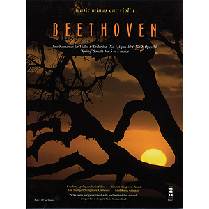 Beethoven - Two Romances for Violin and Orchestra No. 1, Op. 40 &amp; No. 2, Op. 50 and Spring Sonata