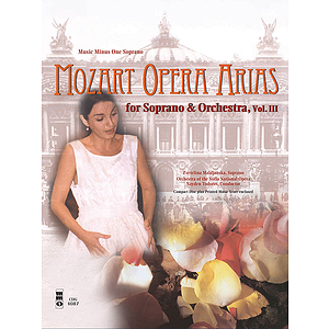Mozart Opera Arias for Soprano and Orchestra - Vol. III