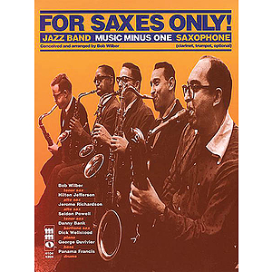 For Saxes Only: Alto, Tenor, Baritone Sax, Trumpet or Clarinet