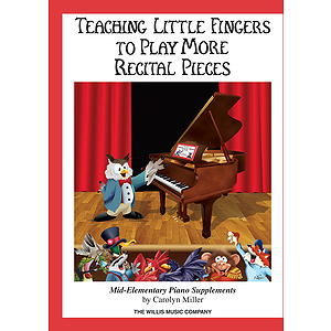 Teaching Little Fingers to Play More Recital Pieces