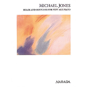 Michael Jones - Solos And Sketches For New Age Pian