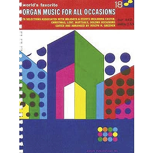 Organ Music For All Occasions 18 Worlds Favorite