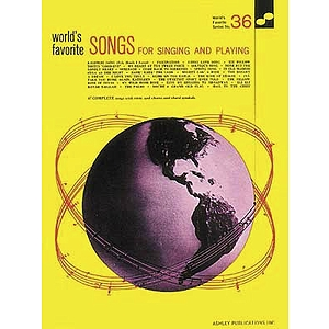 Songs For Singing & Playing 36 Worlds Favorite