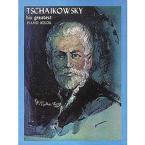 Tchaikowsky - His Greatest Piano Solos
