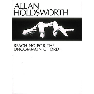 Allan Holdsworth - Reaching for the Uncommon Chord*