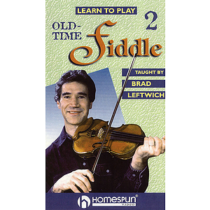 Learn to Play Old-Time Fiddle - Video Two: Intermediate Level (VHS)