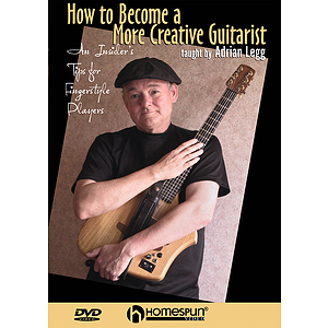 Adrian Legg - How to Become a More Creative Guitarist (DVD)