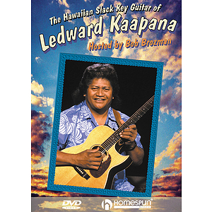 The Hawaiian Slack Key Guitar of Ledward Kaapana (DVD)
