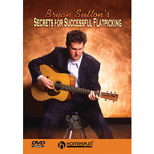 Bryan Sutton's Secrets for Successful Flatpicking (DVD)