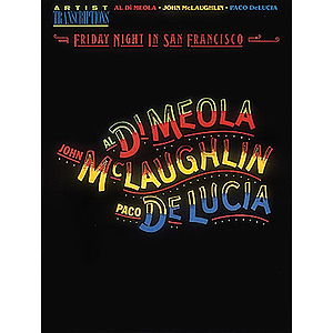 Al Di Meola, John McLaughlin and Paco DeLucia - Friday Night in San Francisco