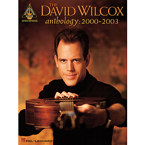 The David Wilcox Anthology: 2000-2003